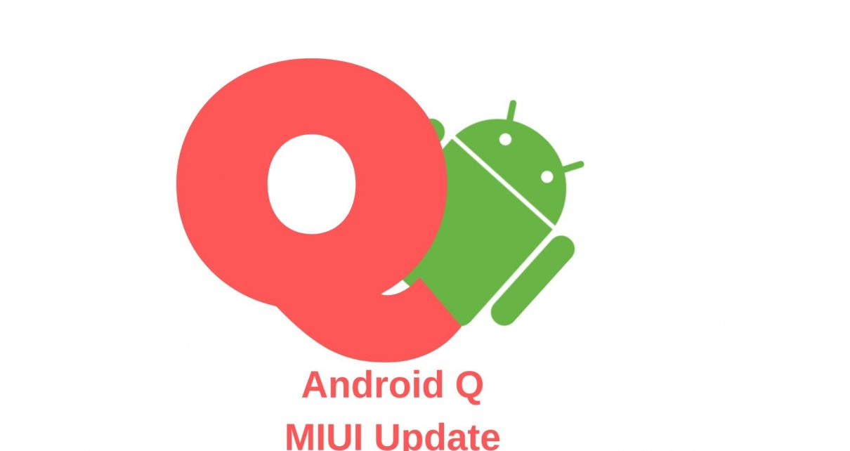 Xiaomi Reveals MIUI Update For Android Q - Tech It Easily