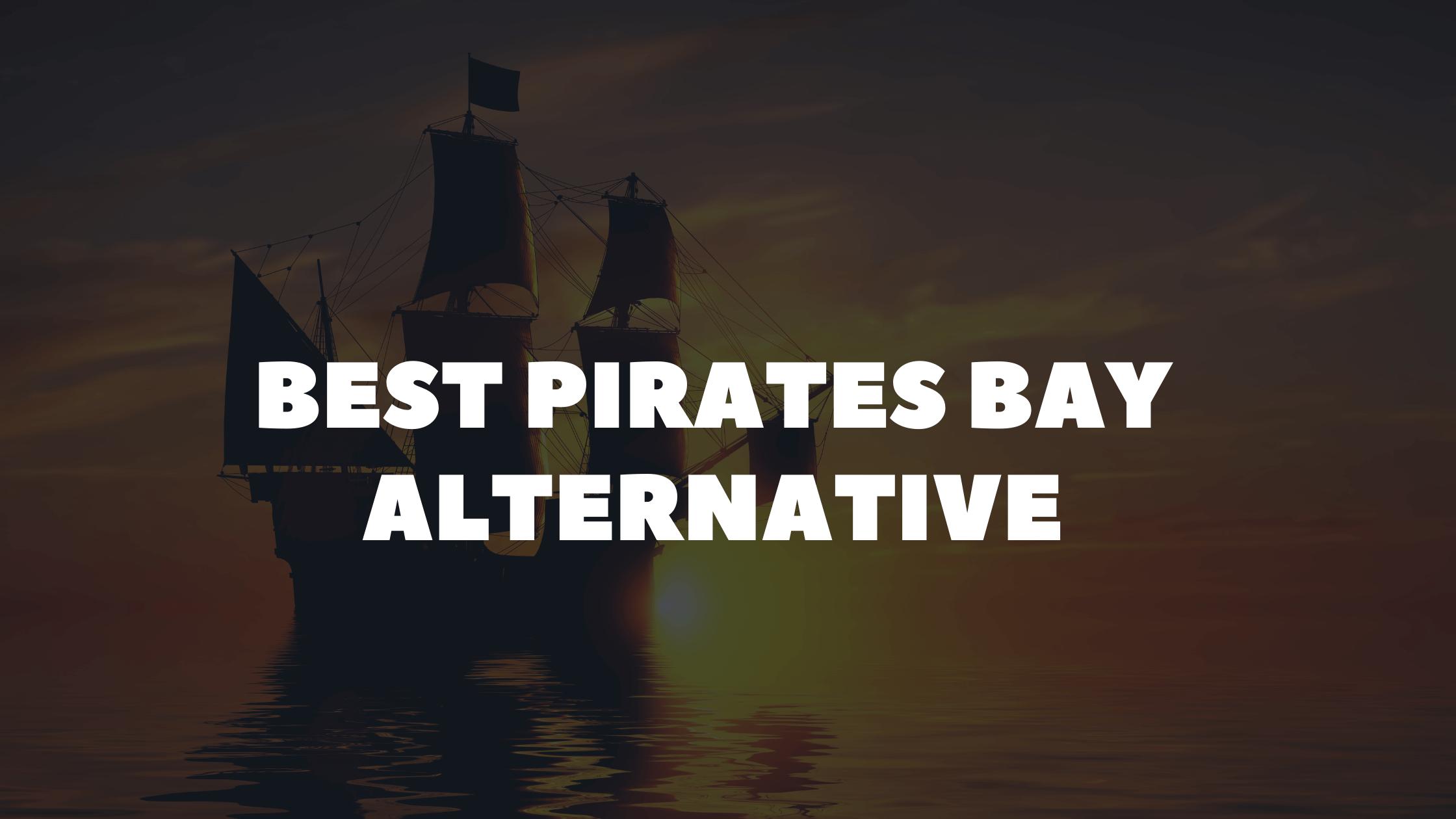 Pirates bay alternative